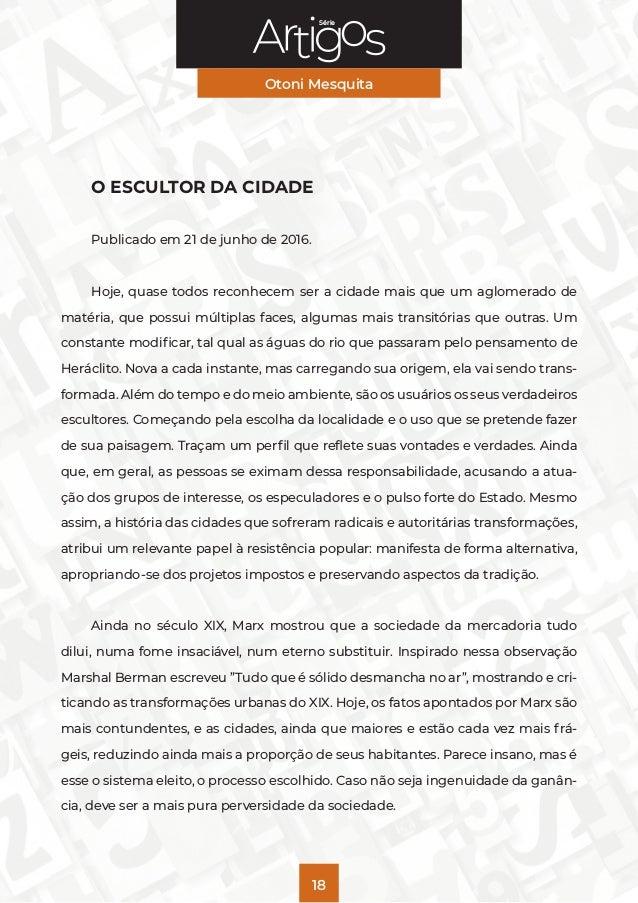 Série Otoni Mesquita 18 O ESCULTOR DA CIDADE Publicado em 21 de junho de 2016. Hoje, quase todos reconhecem ser a cidade m...