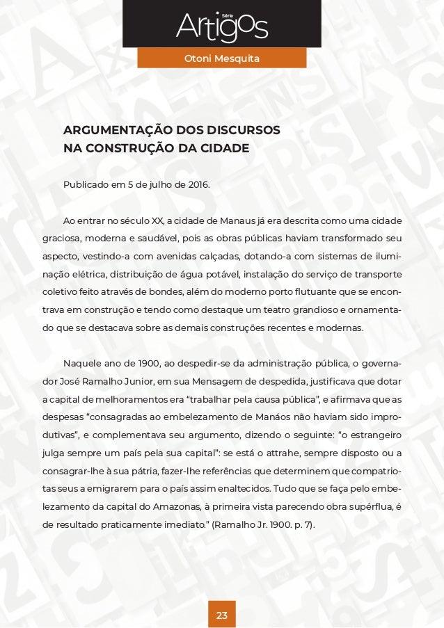 Série Otoni Mesquita 23 ARGUMENTAÇÃO DOS DISCURSOS NA CONSTRUÇÃO DA CIDADE Publicado em 5 de julho de 2016. Ao entrar no s...