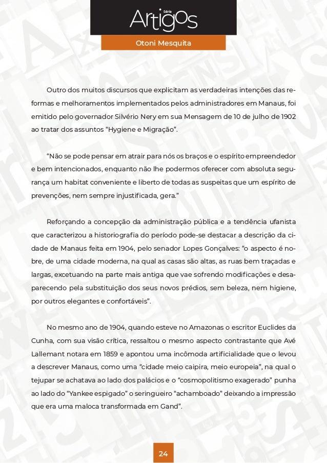 Série Otoni Mesquita 24 Outro dos muitos discursos que explicitam as verdadeiras intenções das re- formas e melhoramentos ...