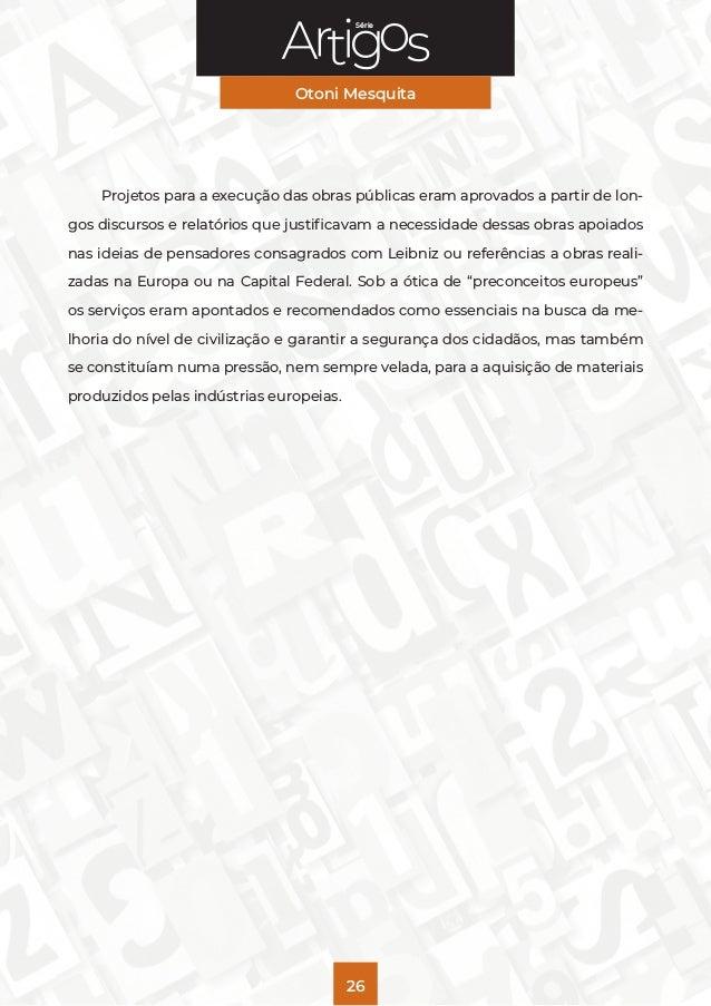 Série Otoni Mesquita 26 Projetos para a execução das obras públicas eram aprovados a partir de lon- gos discursos e relató...