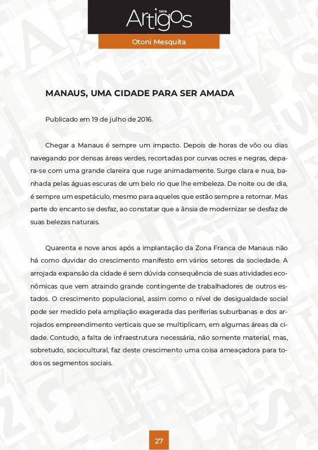 Série Otoni Mesquita 27 MANAUS, UMA CIDADE PARA SER AMADA Publicado em 19 de julho de 2016. Chegar a Manaus é sempre um im...