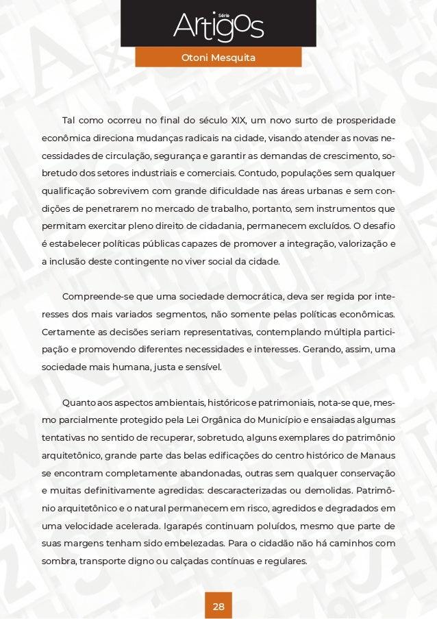 Série Otoni Mesquita 28 Tal como ocorreu no final do século XIX, um novo surto de prosperidade econômica direciona mudança...
