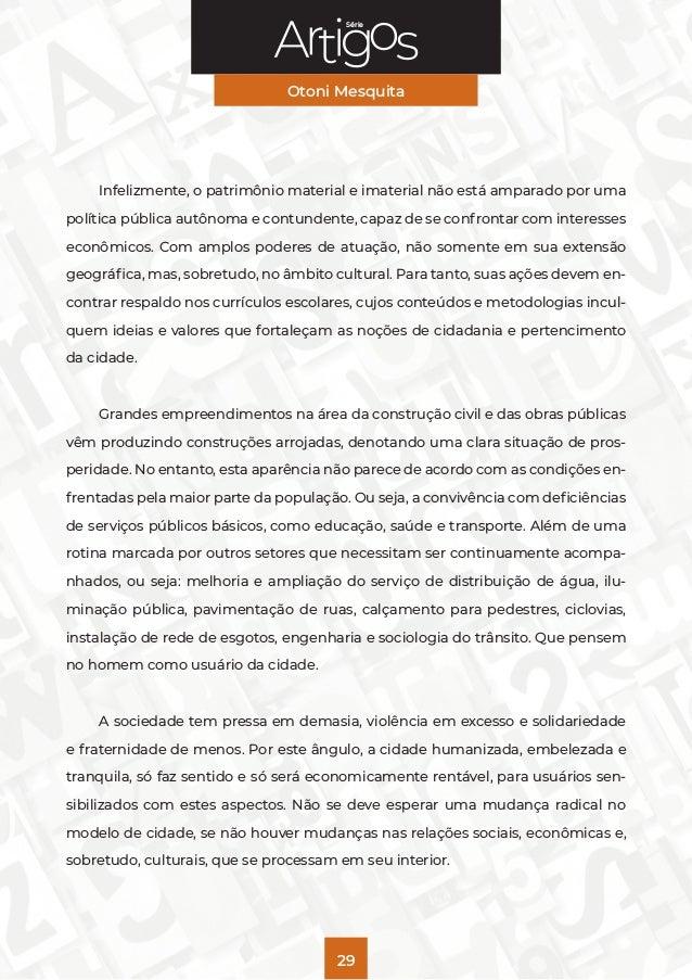 Série Otoni Mesquita 29 Infelizmente, o patrimônio material e imaterial não está amparado por uma política pública autônom...