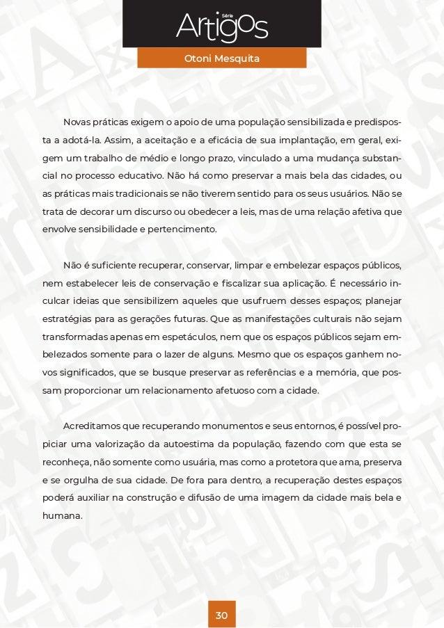 Série Otoni Mesquita 30 Novas práticas exigem o apoio de uma população sensibilizada e predispos- ta a adotá-la. Assim, a ...