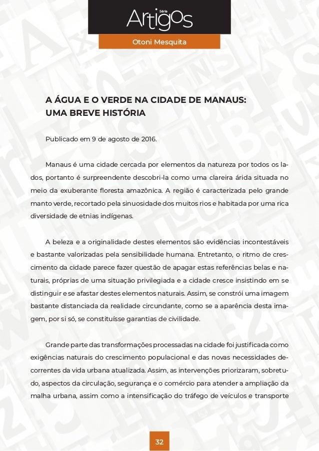 Série Otoni Mesquita 32 A ÁGUA E O VERDE NA CIDADE DE MANAUS: UMA BREVE HISTÓRIA Publicado em 9 de agosto de 2016. Manaus ...