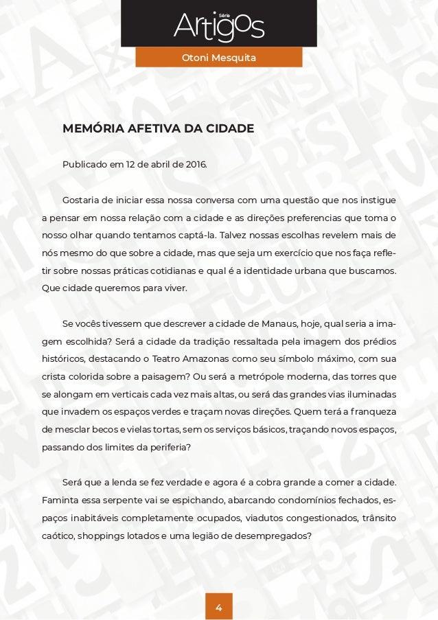 Série Otoni Mesquita 4 MEMÓRIA AFETIVA DA CIDADE Publicado em 12 de abril de 2016. Gostaria de iniciar essa nossa conversa...