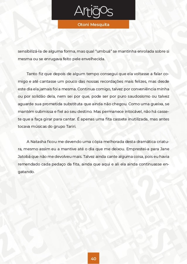 """Série Otoni Mesquita 40 sensibilizá-la de alguma forma, mas qual """"umbuá"""" se mantinha enrolada sobre si mesma ou se enrugav..."""