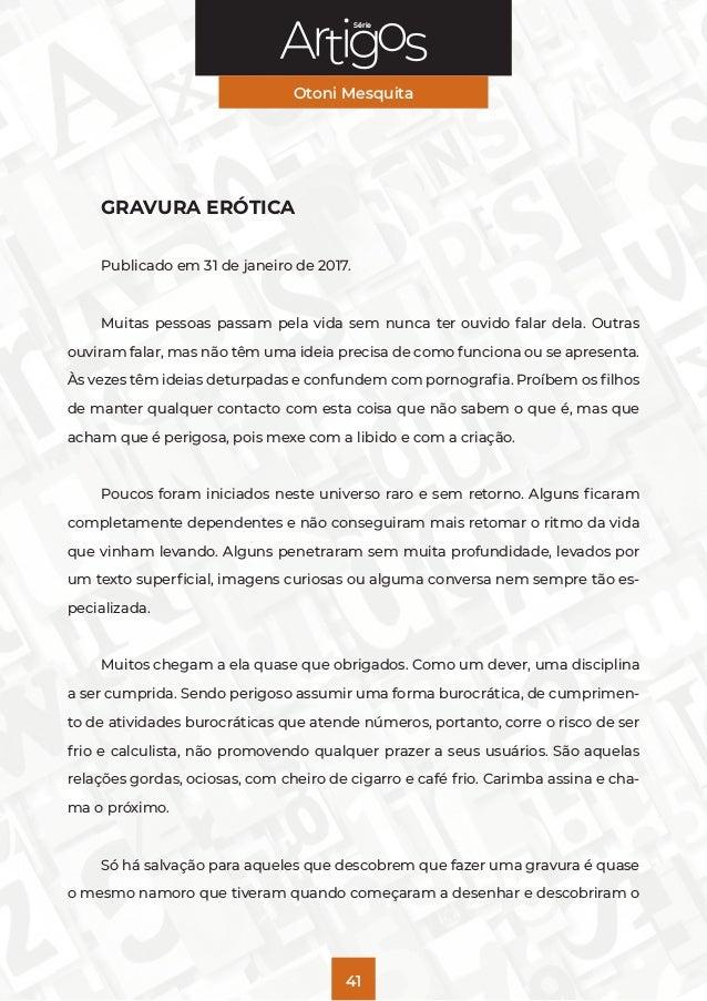 Série Otoni Mesquita 41 GRAVURA ERÓTICA Publicado em 31 de janeiro de 2017. Muitas pessoas passam pela vida sem nunca ter ...