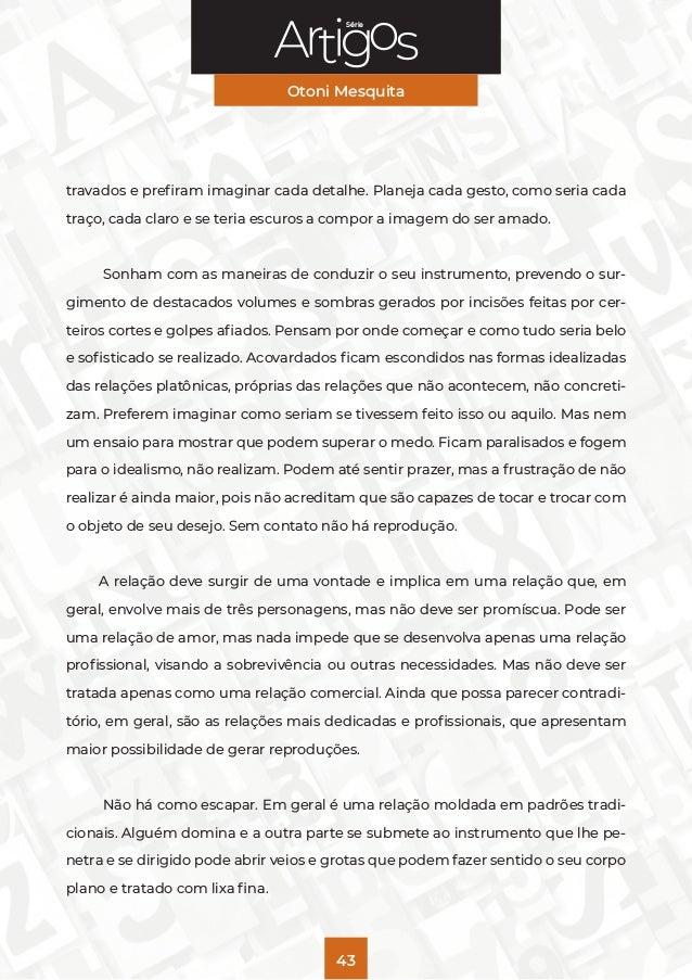 Série Otoni Mesquita 43 travados e prefiram imaginar cada detalhe. Planeja cada gesto, como seria cada traço, cada claro e...