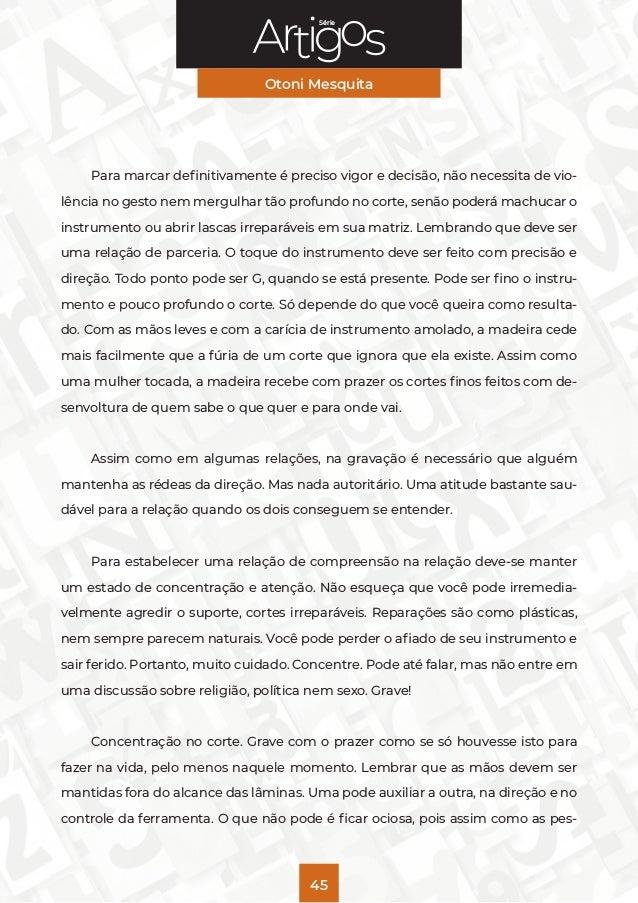 Série Otoni Mesquita 45 Para marcar definitivamente é preciso vigor e decisão, não necessita de vio- lência no gesto nem m...