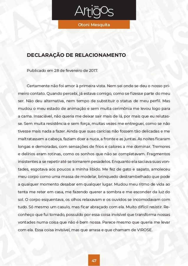 Série Otoni Mesquita 47 DECLARAÇÃO DE RELACIONAMENTO Publicado em 28 de fevereiro de 2017. Certamente não foi amor à prime...