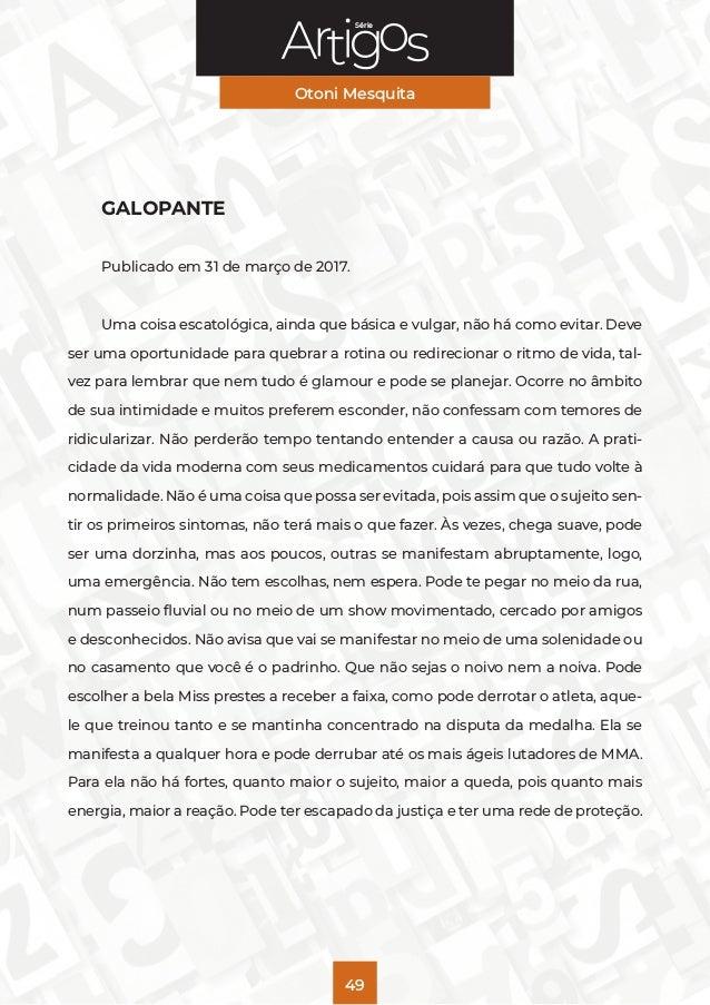 Série Otoni Mesquita 49 GALOPANTE Publicado em 31 de março de 2017. Uma coisa escatológica, ainda que básica e vulgar, não...