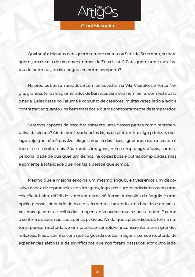 Série Otoni Mesquita 5 Qual será a Manaus para quem sempre morou na Sete de Setembro, ou para quem jamais saiu de um dos e...