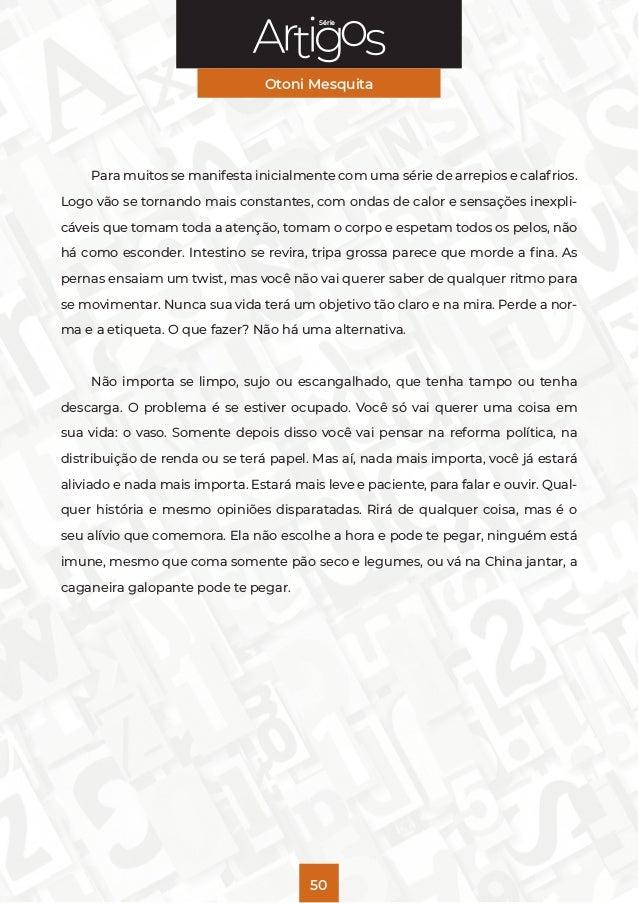 Série Otoni Mesquita 50 Para muitos se manifesta inicialmente com uma série de arrepios e calafrios. Logo vão se tornando ...