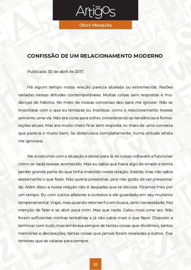 Série Otoni Mesquita 51 CONFISSÃO DE UM RELACIONAMENTO MODERNO Publicado 30 de abril de 2017. Há algum tempo nossa relação...