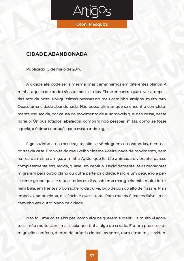 Série Otoni Mesquita 53 CIDADE ABANDONADA Publicado 15 de maio de 2017. A cidade até pode ser a mesma, mas caminhamos em d...