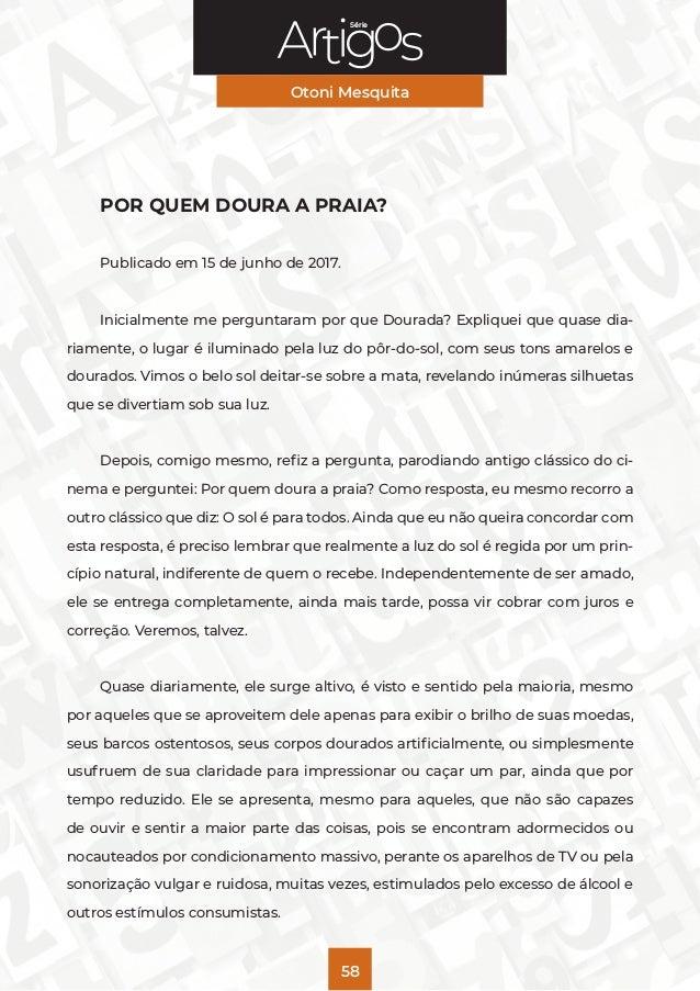 Série Otoni Mesquita 58 POR QUEM DOURA A PRAIA? Publicado em 15 de junho de 2017. Inicialmente me perguntaram por que Dour...