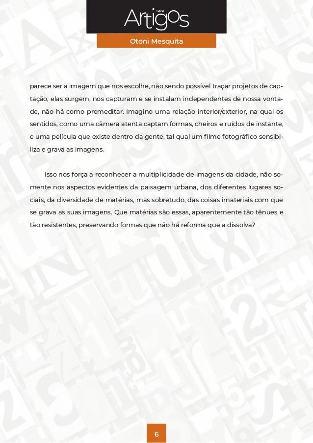 Série Otoni Mesquita 6 parece ser a imagem que nos escolhe, não sendo possível traçar projetos de cap- tação, elas surgem,...