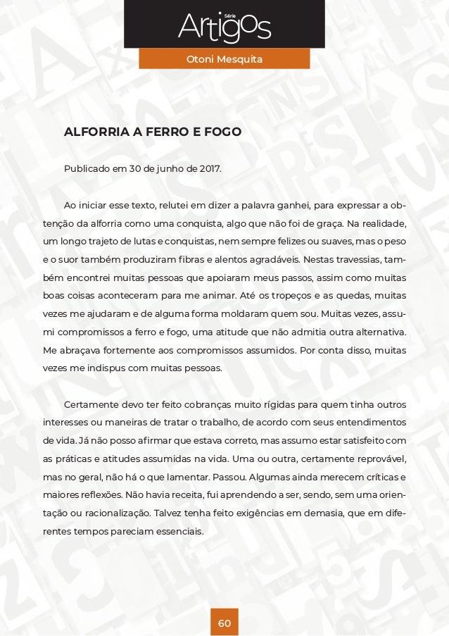 Série Otoni Mesquita 60 ALFORRIA A FERRO E FOGO Publicado em 30 de junho de 2017. Ao iniciar esse texto, relutei em dizer ...