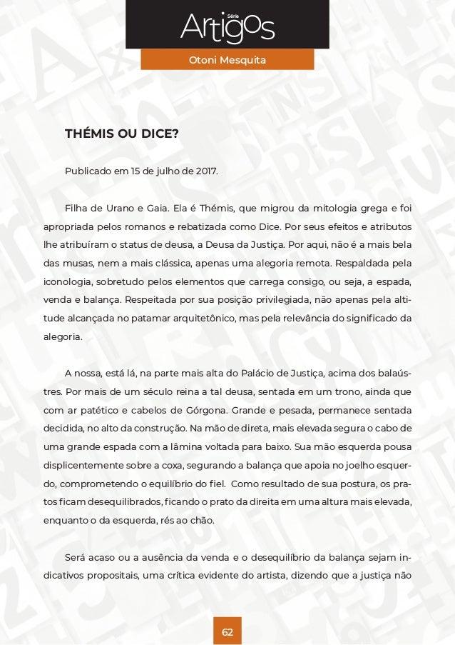 Série Otoni Mesquita 62 THÉMIS OU DICE? Publicado em 15 de julho de 2017. Filha de Urano e Gaia. Ela é Thémis, que migrou ...