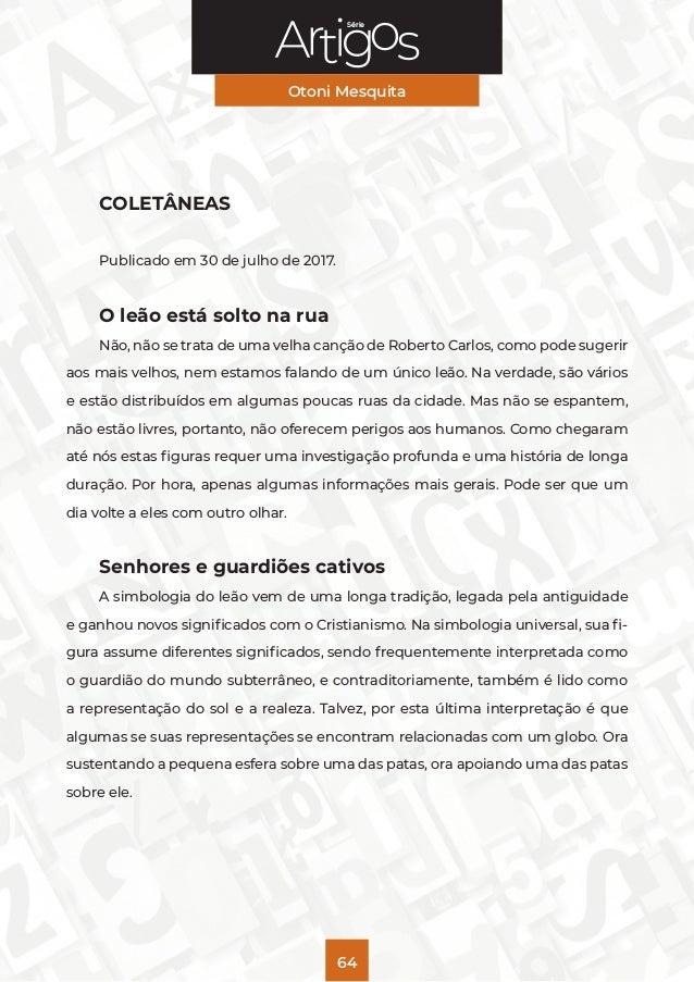 Série Otoni Mesquita 64 COLETÂNEAS Publicado em 30 de julho de 2017. O leão está solto na rua Não, não se trata de uma vel...