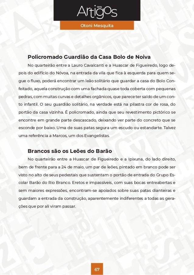 Série Otoni Mesquita 67 Policromado Guardião da Casa Bolo de Noiva No quarteirão entre a Lauro Cavalcanti e a Huascar de F...