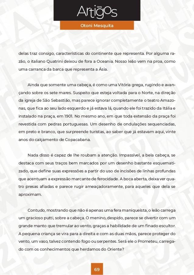 Série Otoni Mesquita 69 delas traz consigo, características do continente que representa. Por alguma ra- zão, o italiano Q...