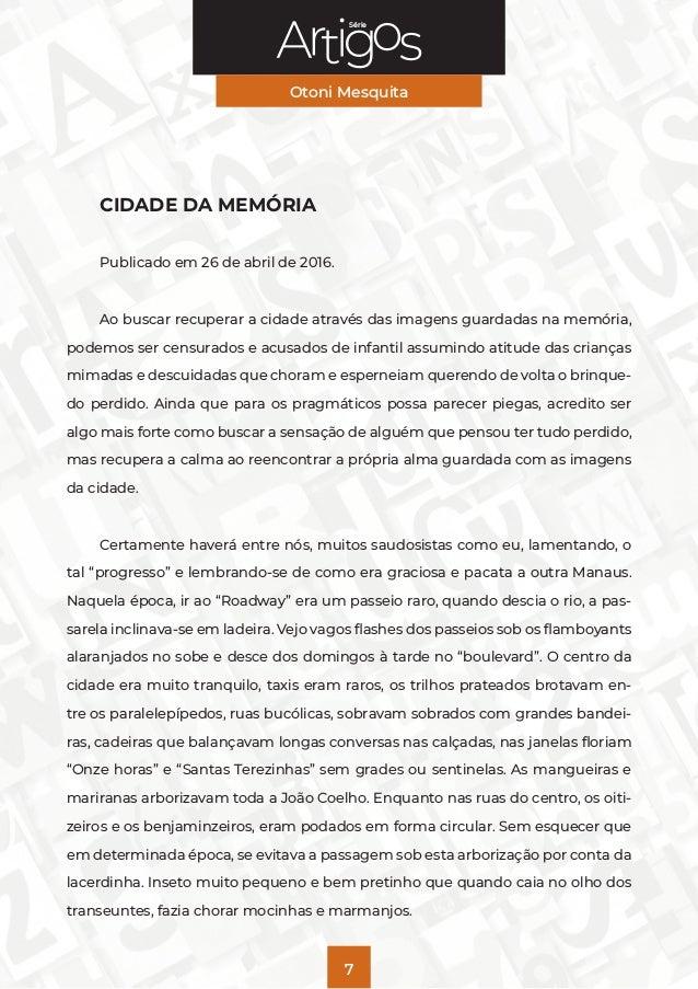Série Otoni Mesquita 7 CIDADE DA MEMÓRIA Publicado em 26 de abril de 2016. Ao buscar recuperar a cidade através das imagen...