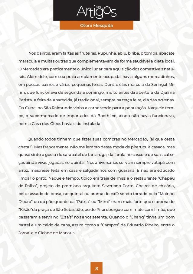 Série Otoni Mesquita 8 Nos bairros, eram fartas as fruteiras. Pupunha, abiu, biribá, pitomba, abacate maracujá e muitas ou...
