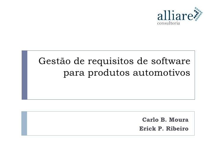 Gestão de requisitos de software      para produtos automotivos                          Carlo B. Moura                   ...