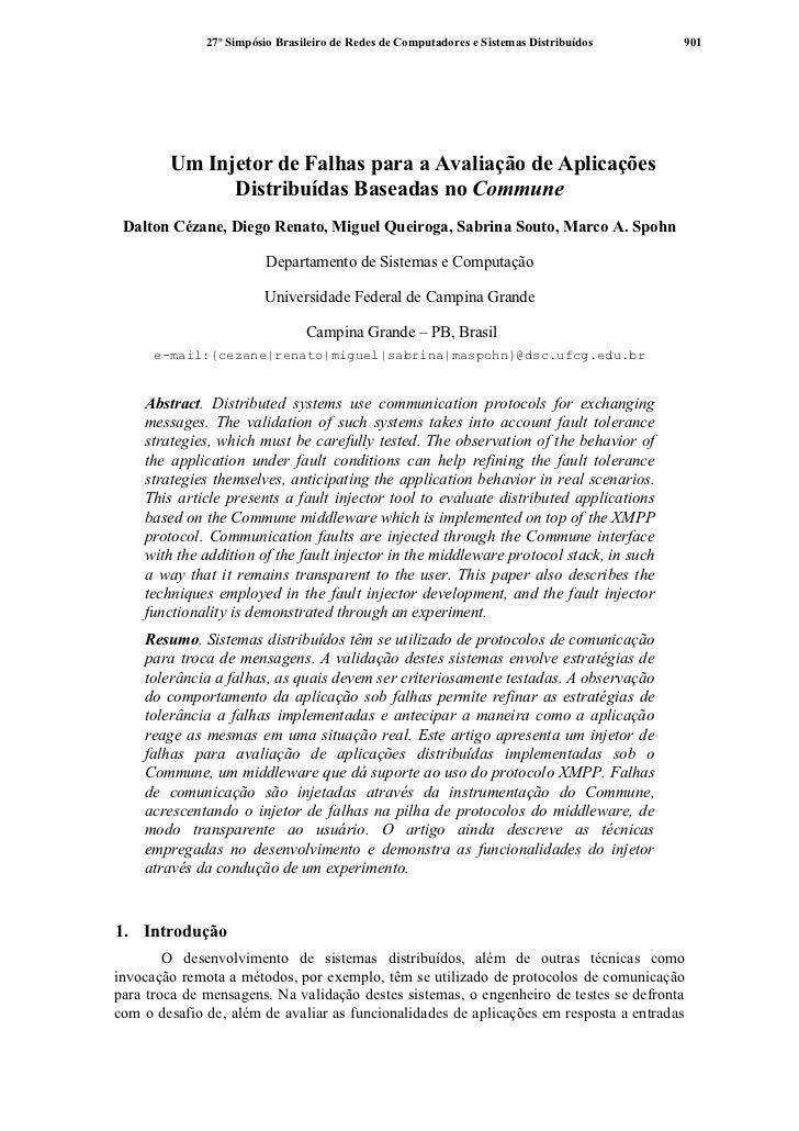 27º Simpósio Brasileiro de Redes de Computadores e Sistemas Distribuídos   901        Um Injetor de Falhas para a Avaliaçã...