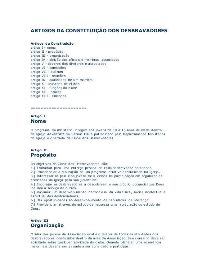 ARTIGOS DA CONSTITUIÇÃO DOS DESBRAVADORES Artigos da Constituição artigo I - nome artigo II - propósito artigo III - organ...