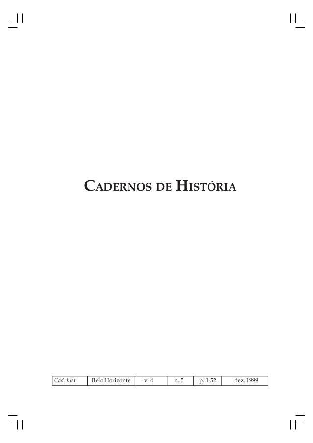 CADERNOS DE HISTÓRIA Cad. hist. Belo Horizonte v. 4 n. 5 p. 1-52 dez. 1999