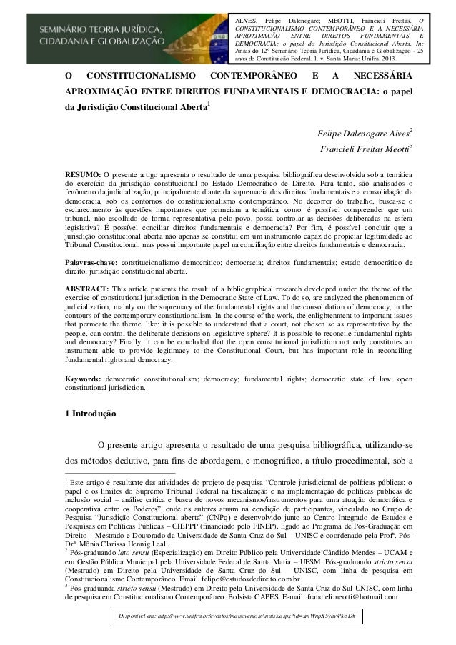 1 O CONSTITUCIONALISMO CONTEMPORÂNEO E A NECESSÁRIA APROXIMAÇÃO ENTRE DIREITOS FUNDAMENTAIS E DEMOCRACIA: o papel da Juris...