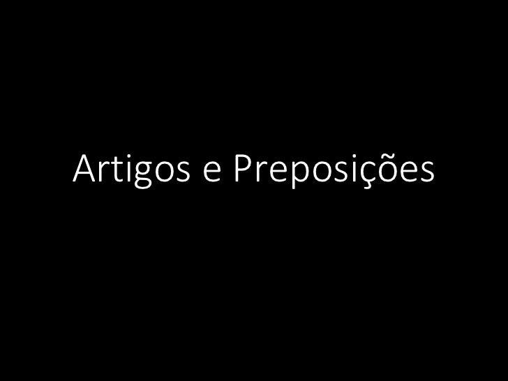 Artigos e Preposições