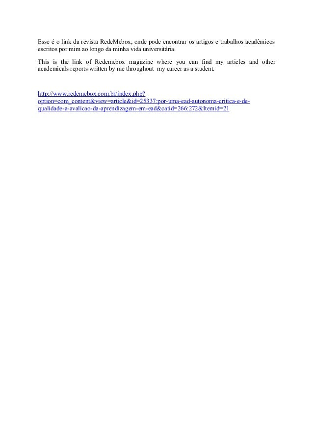 Esse é o link da revista RedeMebox, onde pode encontrar os artigos e trabalhos acadêmicos escritos por mim ao longo da min...