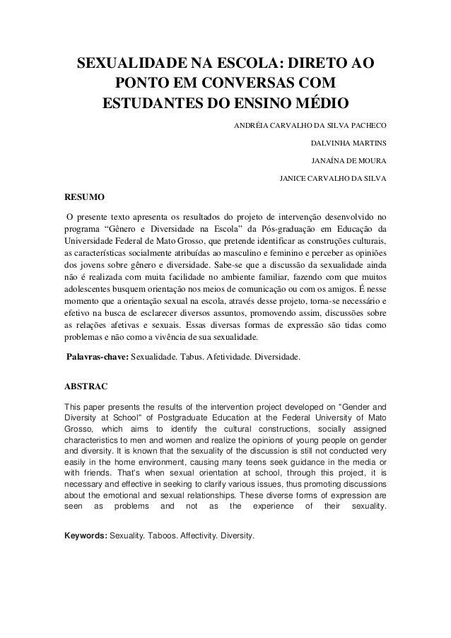 SEXUALIDADE NA ESCOLA: DIRETO AO PONTO EM CONVERSAS COM ESTUDANTES DO ENSINO MÉDIO ANDRÉIA CARVALHO DA SILVA PACHECO DALVI...