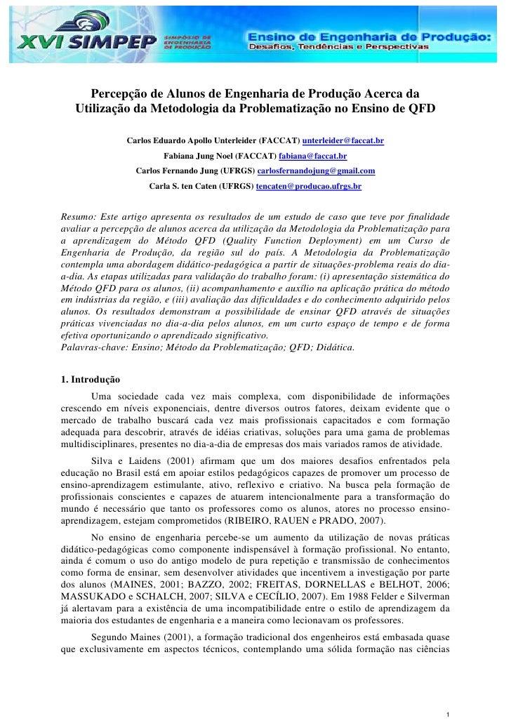 Percepção de Alunos de Engenharia de Produção Acerca da   Utilização da Metodologia da Problematização no Ensino de QFD   ...