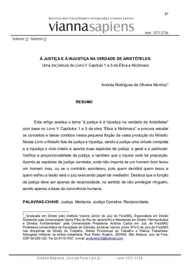 87  À JUSTIÇA E À INJUSTIÇA NA VERDADE DE ARISTÓTELES: Uma (re) leitura do Livro V Capítulo 1 a 5 de Ética a Nicômaco  And...
