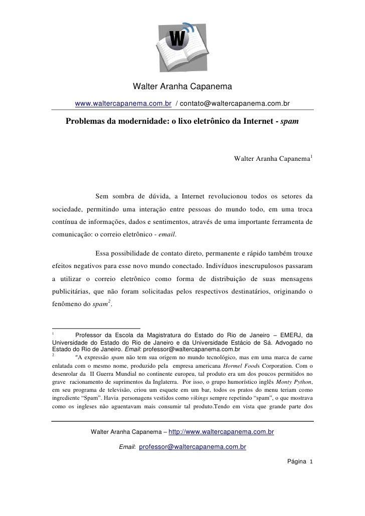 Walter Aranha Capanema        www.waltercapanema.com.br / contato@waltercapanema.com.br     Problemas da modernidade: o li...