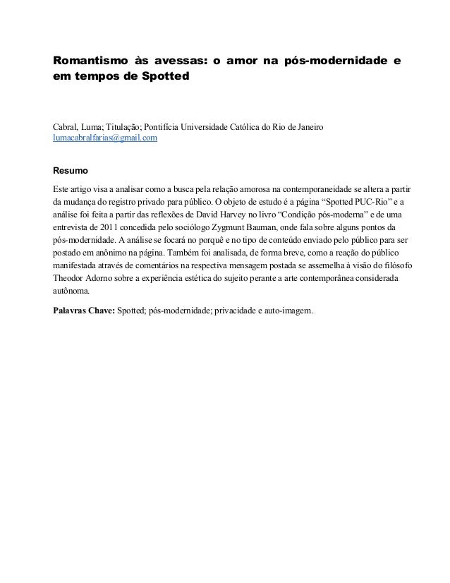 Romantismo às avessas: o amor na pós-modernidade e em tempos de Spotted Cabral,Luma;Titulação;PontifíciaUniversidadeC...