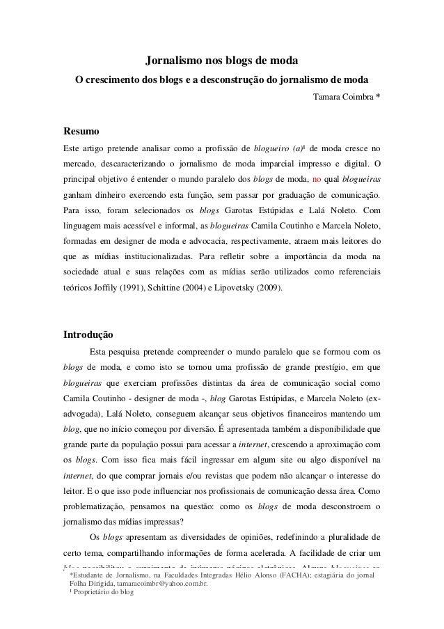 Jornalismo nos blogs de moda O crescimento dos blogs e a desconstrução do jornalismo de moda Tamara Coimbra *  Resumo Este...