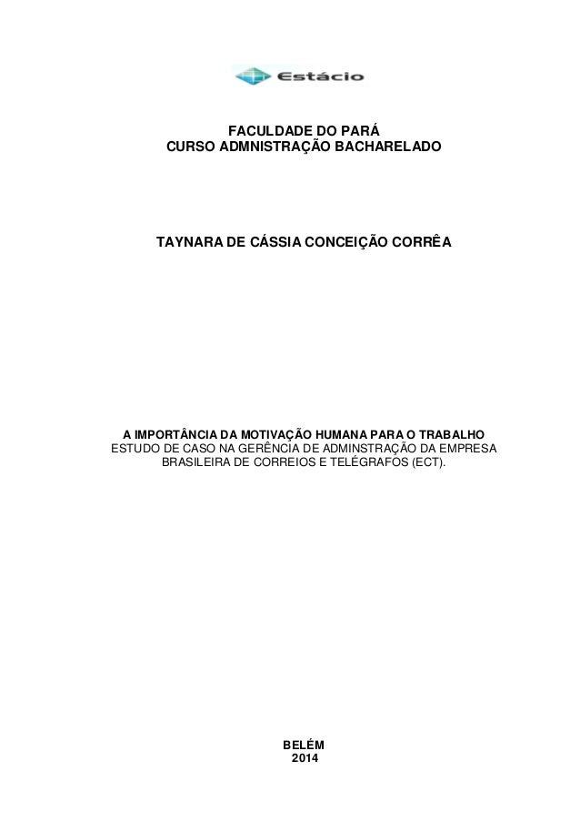 FACULDADE DO PARÁ CURSO ADMNISTRAÇÃO BACHARELADO TAYNARA DE CÁSSIA CONCEIÇÃO CORRÊA A IMPORTÂNCIA DA MOTIVAÇÃO HUMANA PARA...