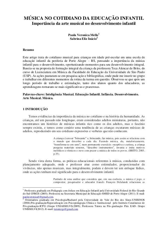 MÚSICA NO COTIDIANO DA EDUCAÇÃO INFANTIL Importância da arte musical no desenvolvimento infantil Paula Veronica Mello1 Sab...