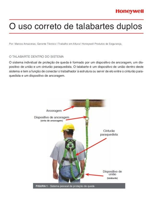 O uso correto de talabartes duplos O sistema individual de proteção de queda é formado por um dispositivo de ancoragem, um...