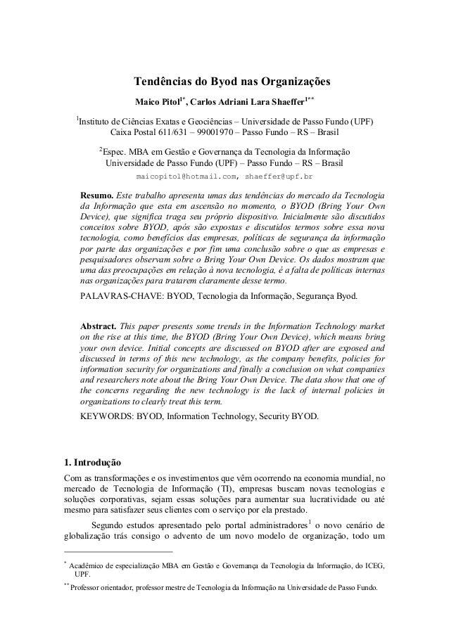 Tendências do Byod nas Organizações Maico Pitol1* , Carlos Adriani Lara Shaeffer1** 1 Instituto de Ciências Exatas e Geoci...