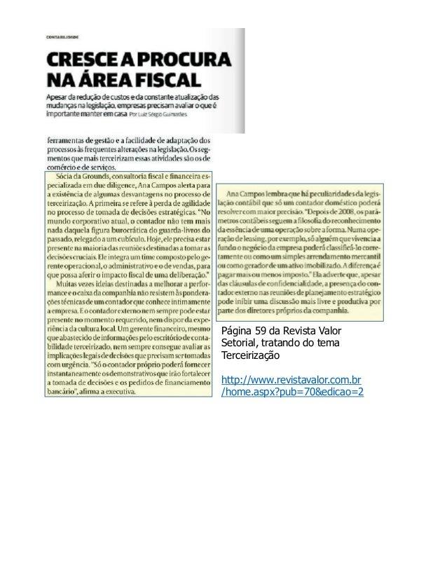 Página 59 da Revista Valor Setorial, tratando do tema Terceirização http://www.revistavalor.com.br /home.aspx?pub=70&edica...