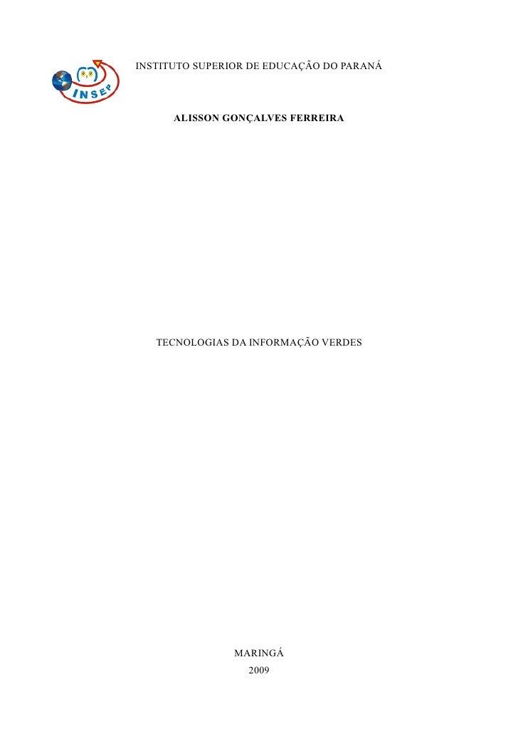 INSTITUTO SUPERIOR DE EDUCAÇÃO DO PARANÁ          ALISSON GONÇALVES FERREIRA        TECNOLOGIAS DA INFORMAÇÃO VERDES      ...