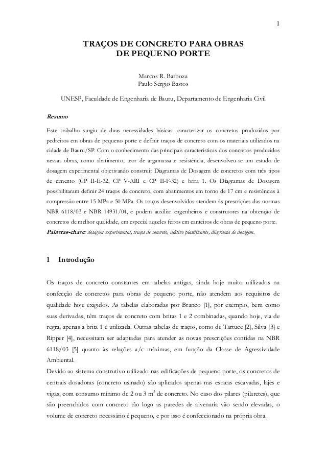 1 TRAÇOS DE CONCRETO PARA OBRAS DE PEQUENO PORTE Marcos R. Barboza Paulo Sérgio Bastos UNESP, Faculdade de Engenharia de B...