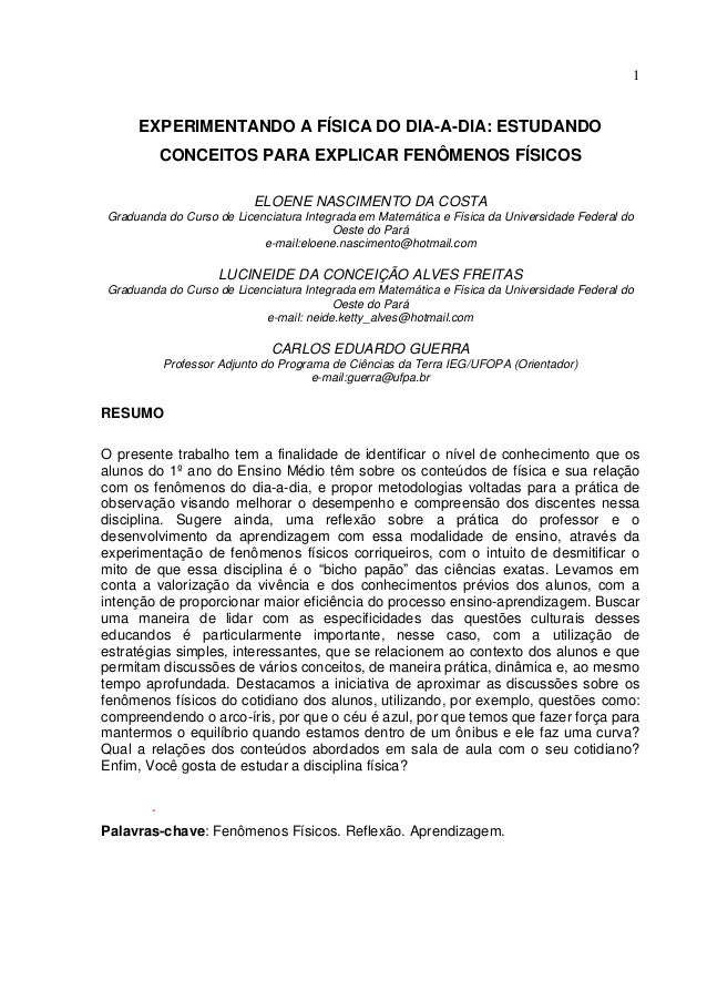 1 EXPERIMENTANDO A FÍSICA DO DIA-A-DIA: ESTUDANDO CONCEITOS PARA EXPLICAR FENÔMENOS FÍSICOS ELOENE NASCIMENTO DA COSTA Gra...